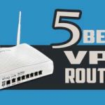Best VPN Router 2017